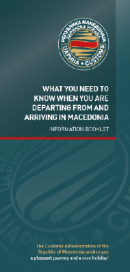 INFORMATION BOOKLET WHAT YOU NEED TO KNOW WHEN YOU ARE DEPARTING FROM AND ARRIVING IN MACEDONIA
